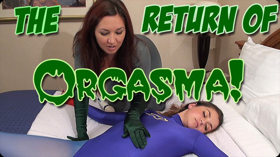 The Return Of Orgasma!