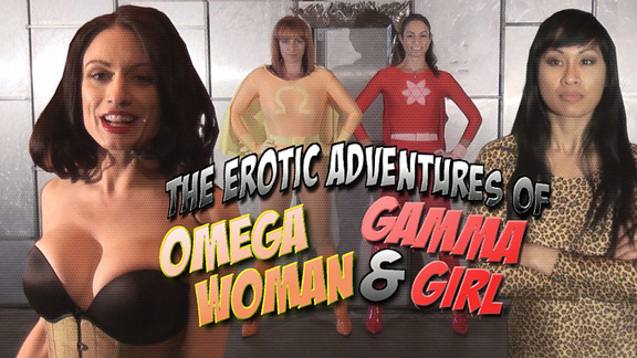 The Erotic Adventures Of Omega Woman & Gamma Girl!
