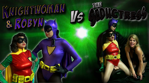 KnightWoman & Robyn vs. The Seductress!