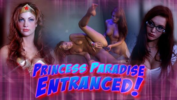 Princess Paradise Entranced!