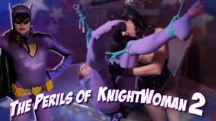 The Perils Of KnightWoman 2