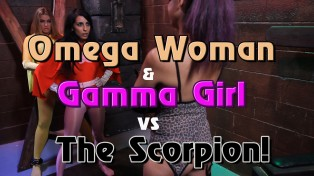 Omega Woman & Gamma Girl vs. The Scorpion
